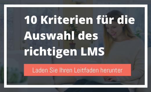 10 Hauptkriterien, die für die Auswahl Ihrer LMS-Plattform entscheidend sind!