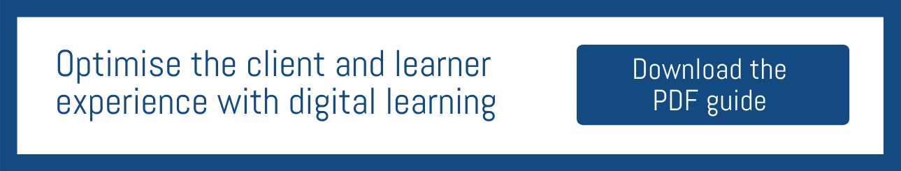 Optimise the client and learner experience with digital learning